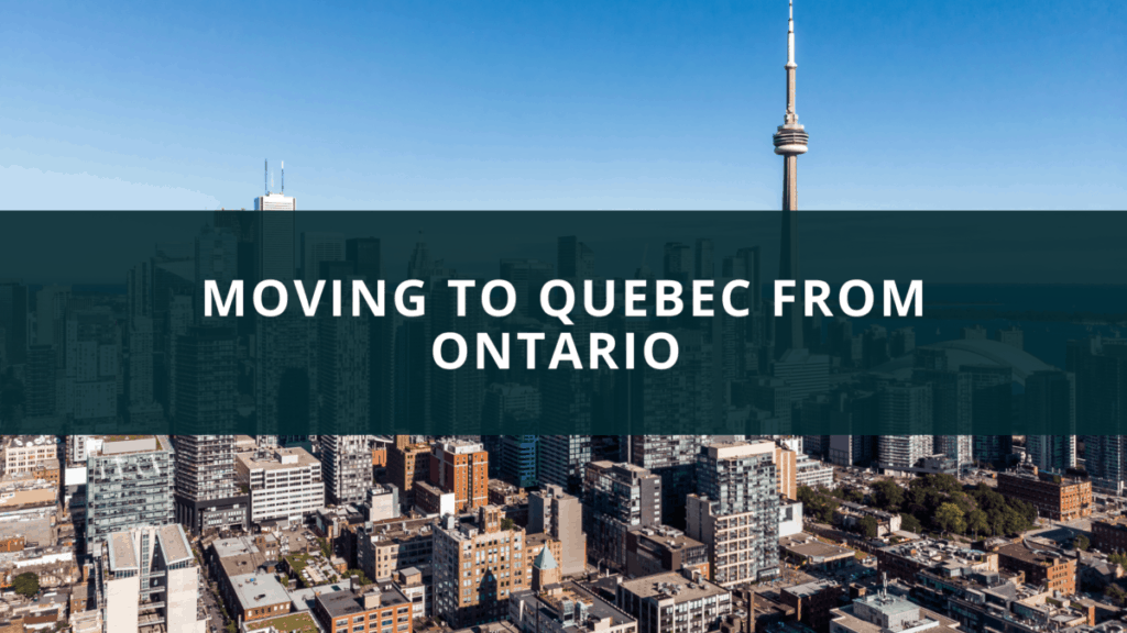 Moving to Quebec from Ontario