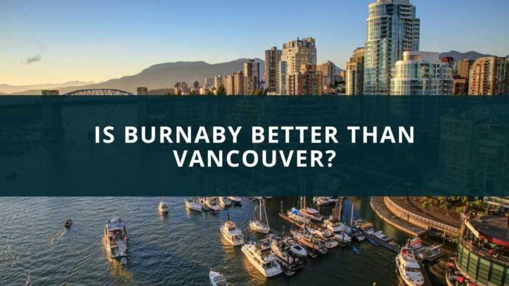 Is Burnaby better than Vancouver?