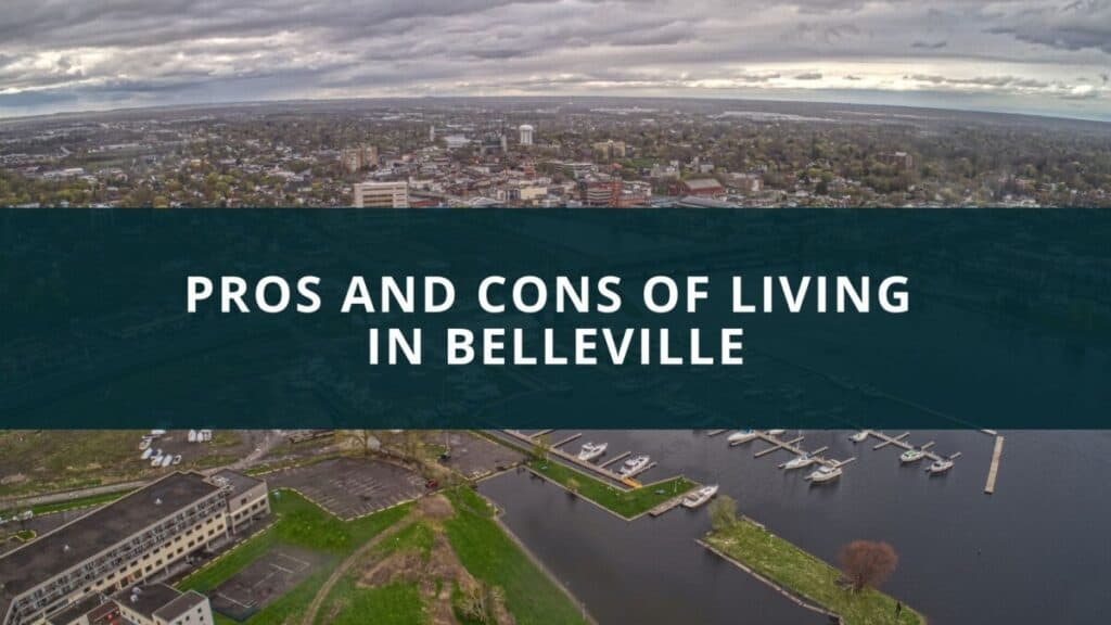 Pros and cons of living in Belleville, Ontario