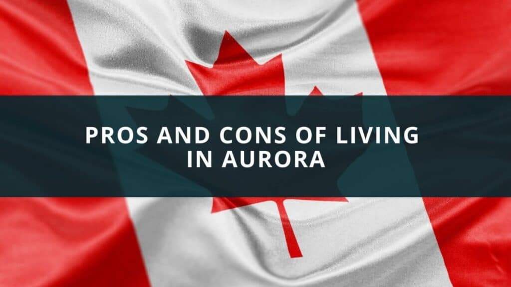 Pros and cons of living in Aurora, Ontario