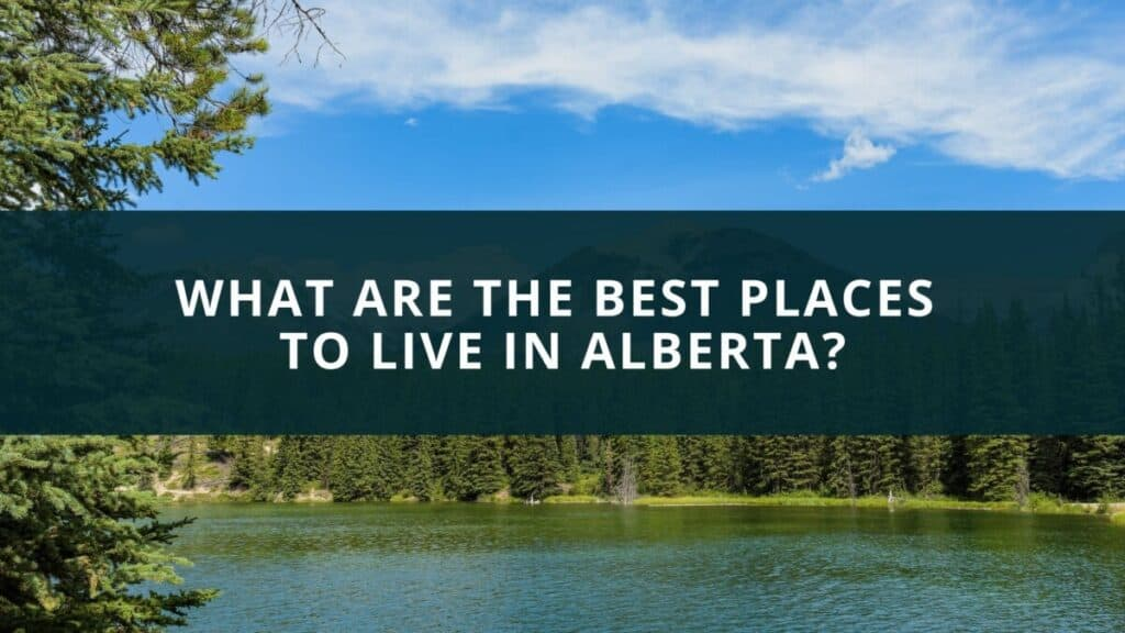 What are the best places to live in Alberta