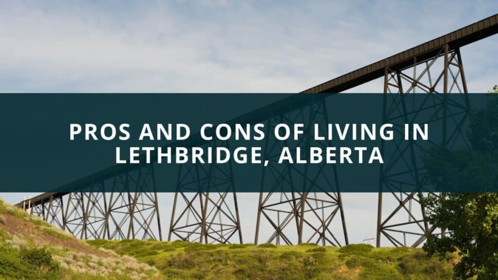 Pros and Cons of Living in Lethbridge, Alberta