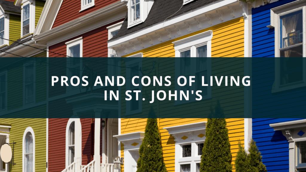 Pros and cons of living in St. John's