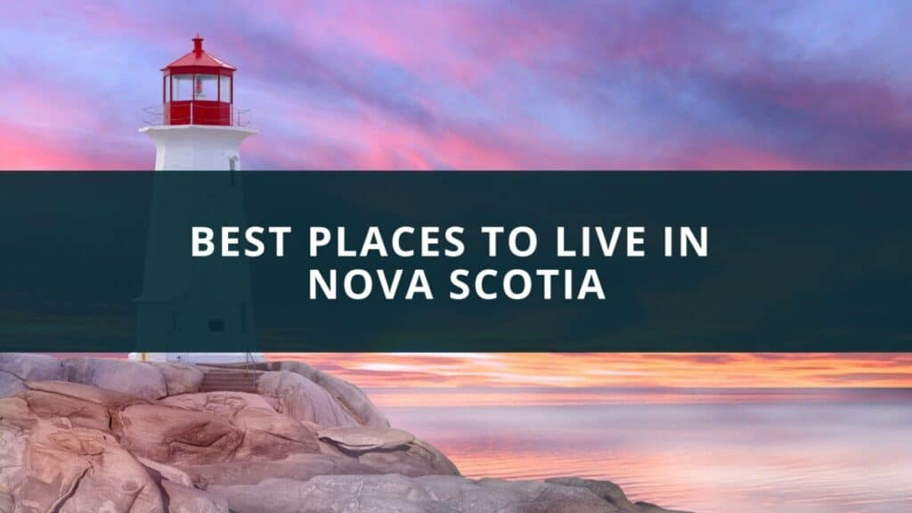 Best places to live in Nova Scotia