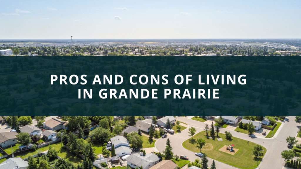 Pros and cons of living in Grande Prairie