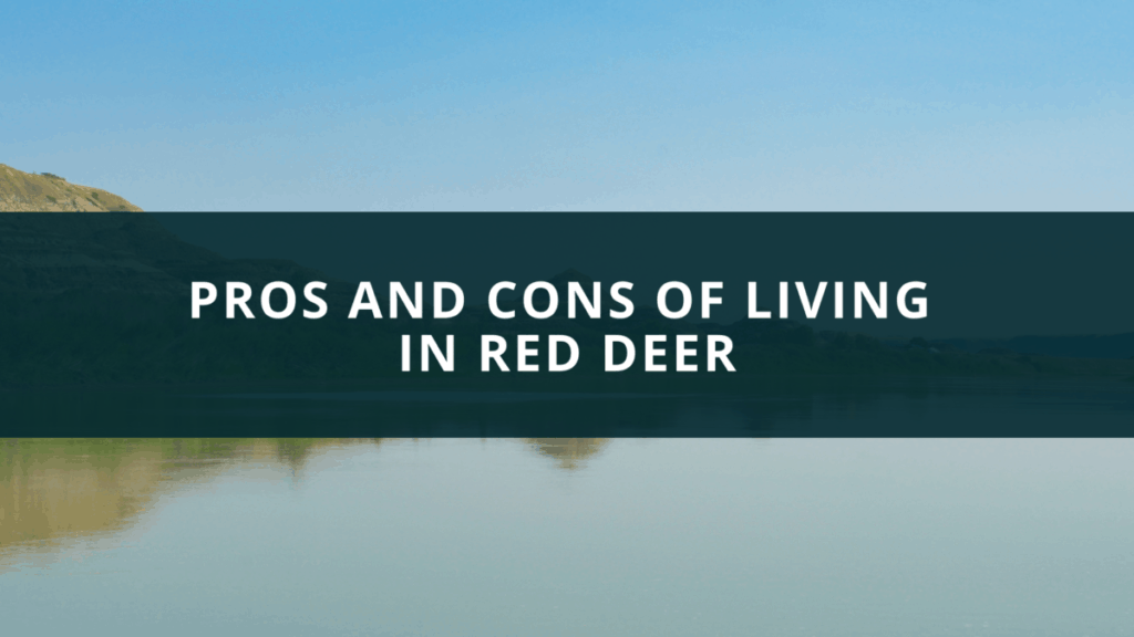 Pros and cons of living in Red Deer