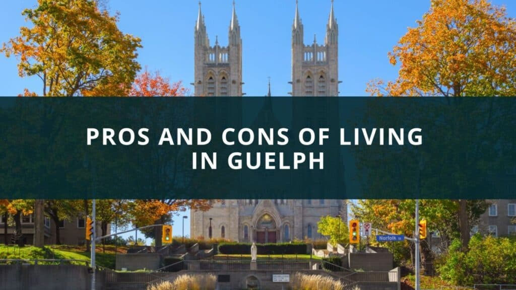 Pros and Cons of Living in Guelph