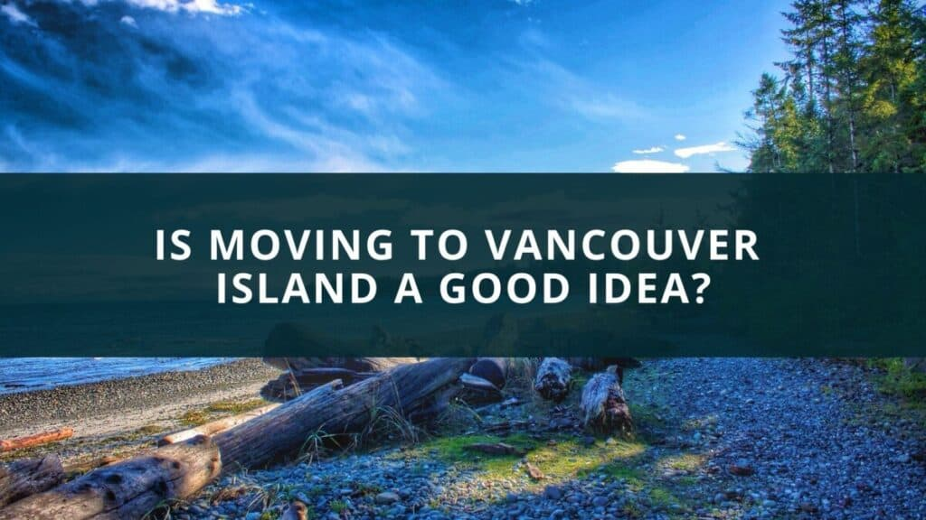 Is moving to Vancouver Island a good idea?