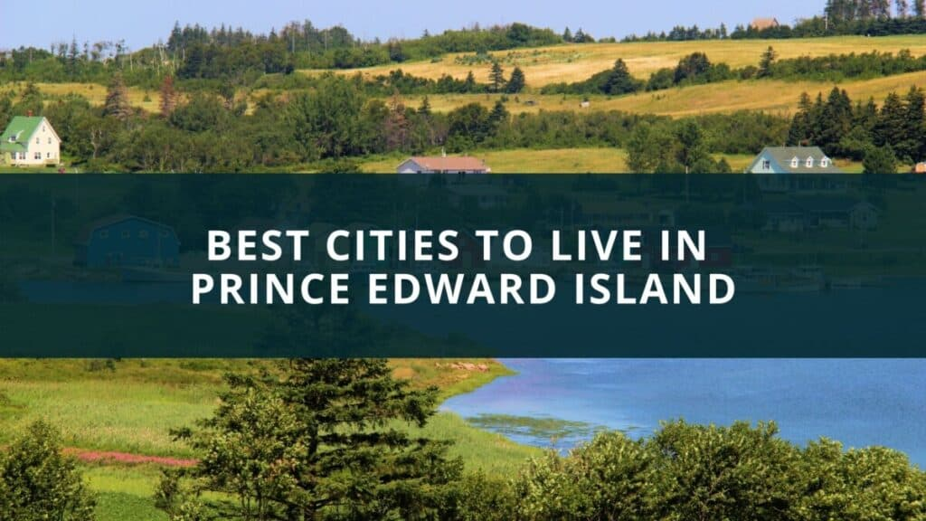 Best cities to live in Prince Edward Island