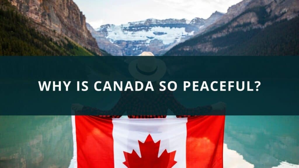 Why is Canada so peaceful?