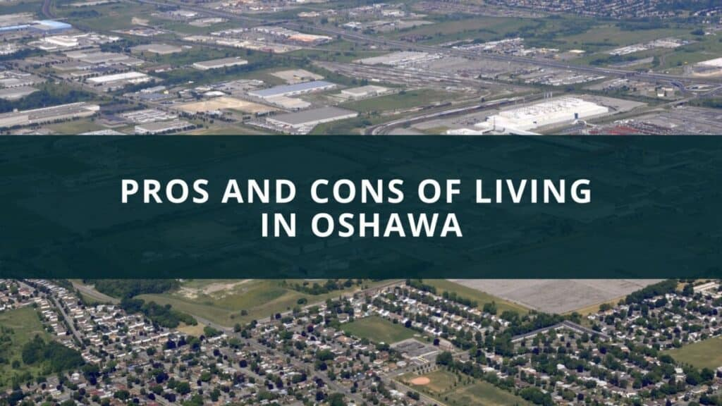 Pros and cons of living in Oshawa