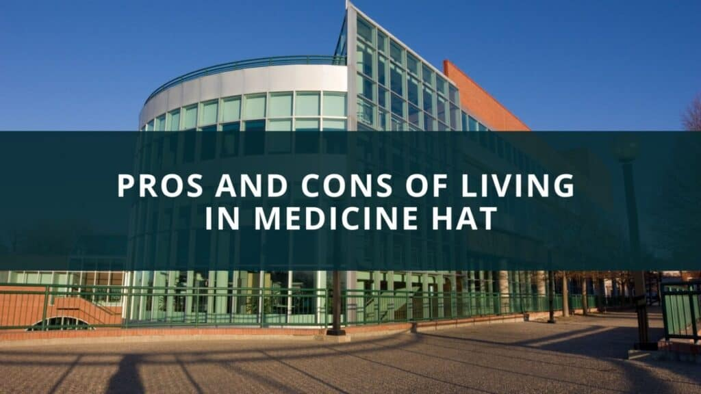 Pros and cons of living in Medicine Hat