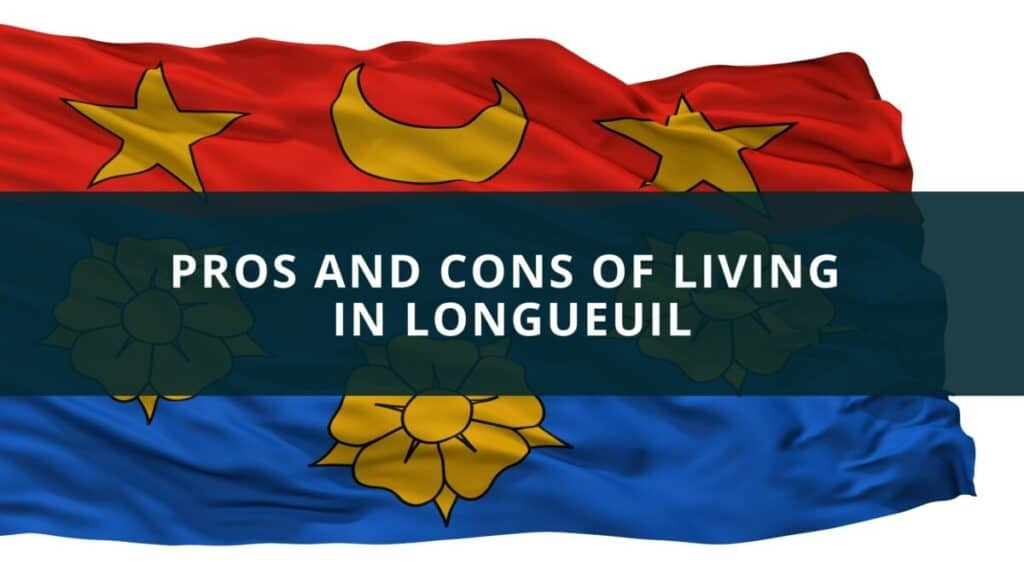 Pros and Cons of living in Longueuil, Quebec