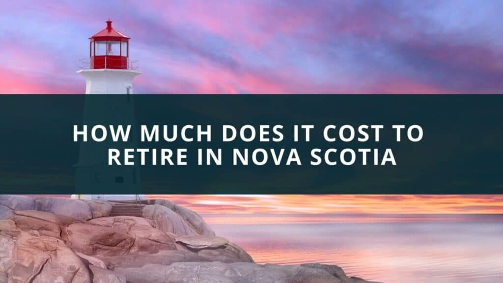 How much does it cost to retire in Nova Scotia