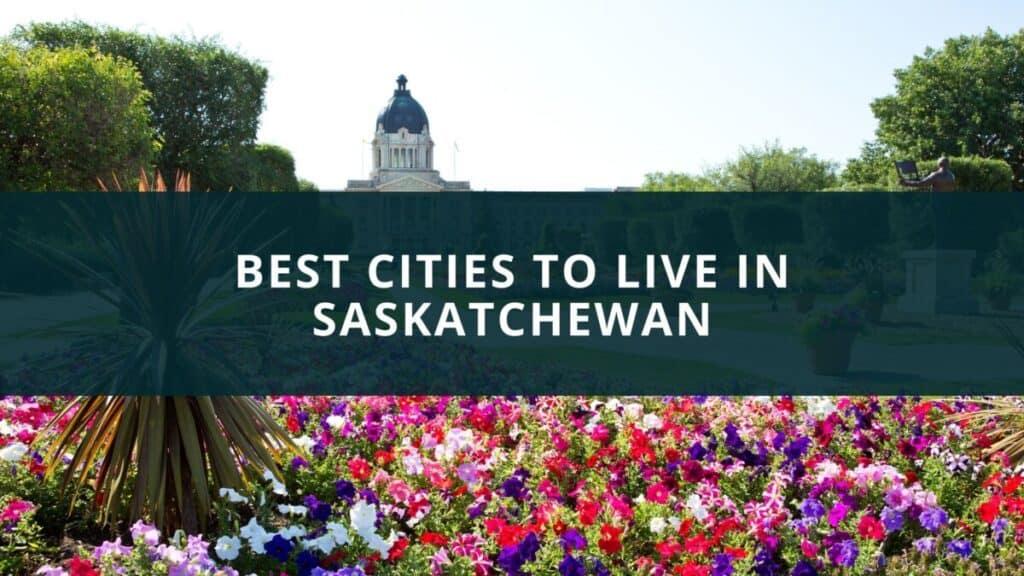 Best cities to live in Saskatchewan