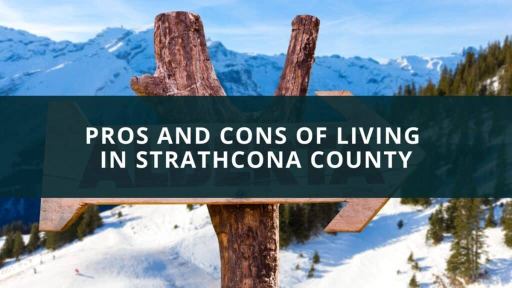 Pros and cons of living in Strathcona County