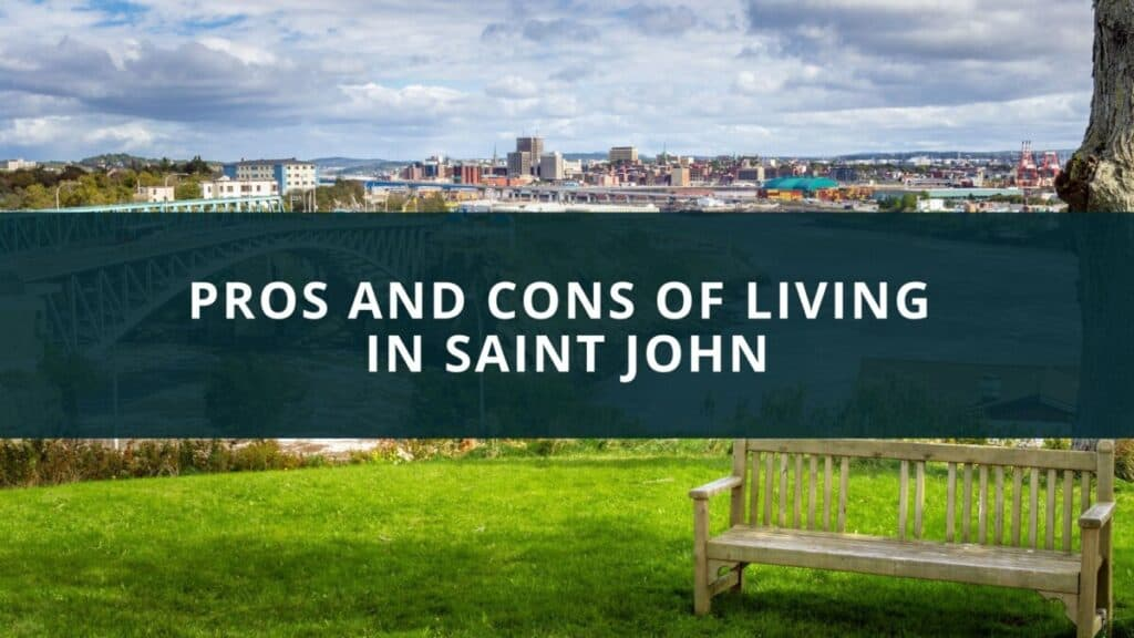 Pros and cons of living in Saint John, New Brunswick
